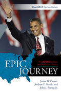 Epic Journey: The 2008 Elections and American Politics: Post 2010 Election Update