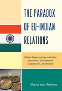 The Paradox of EU-India Relations: Missed Opportunities in Politics, Economics, Development Cooperation, and Culture