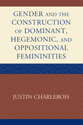 Gender and the Construction of Hegemonic and Oppositional Femininities