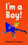 I'm a Boy!