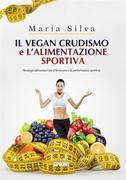 Il vegan crudismo e l'alimentazione sportiva
