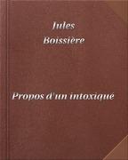 Jules Boissière - Propos d'un intoxiqué