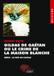 Gildas de Gaétan ou Le Crime de la Maison Blanche