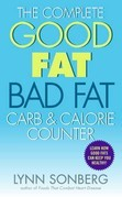 The Complete Good Fat/ Bad Fat, Carb &amp; Calorie Counter