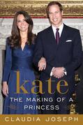 Kate: The Making of a Princess