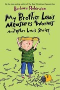 My Brother Louis Measures Worms: And Other Louis Stories