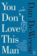 You Don't Love This Man: A Novel
