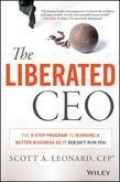 The Liberated CEO: The 9-Step Program to Running a Better Business so it Doesn't Run You