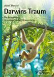 Darwins Traum: Die Entstehung des menschlichen Bewusstseins