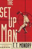 The Setup Man: A Novel