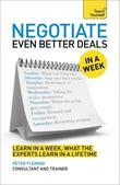 Negotiate Even Better Deals in a Week: Teach Yourself