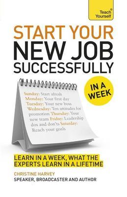 Start Your New Job Succsessfully in a Week: Teach Yourself