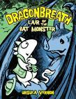 Dragonbreath #4: Lair of the Bat Monster