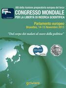 """Atti della riunione preparatoria europea del terzo congresso mondiale per la libertà di ricerca scientifica – """"Dal corpo dei malati al cuore della politica"""" (2013)"""
