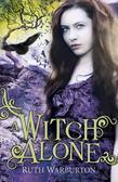 Ruth Warburton - A Witch Alone
