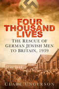 Four Thousand Lives: The Rescue of German Jewish Men to Britain in 1939