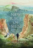 A New Race of Men: Scotland 1815¿1914