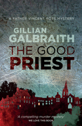 The Good Priest: A Father Vincent Ross Mystery: Book 1