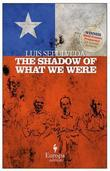The Shadow of What We Were