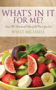 What's In It For Me?: Know the nutritional value of the fruit you eat.
