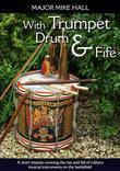 With Trumpet, Drum and Fife: A short treatise covering the rise and fall of military musical instruments on the battlefield