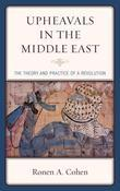 Upheavals in the Middle East: The Theory and Practice of a Revolution