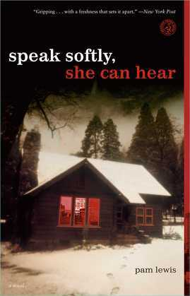 Speak Softly, She Can Hear: A Novel