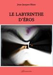 Le labyrinthe d'Éros