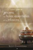Le livre complet sur l'encens, les huiles et les infusions