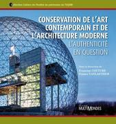 Conservation de lart contemporain et de larchitecture moderne. Lauthenticit en question