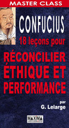 Confucius : 18 leçons pour réconcilier éthique et performance