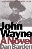 John Wayne: A Novel