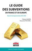 Le guide des subventions en France et en Europe