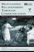 Maintaining Relationships Through Communication: Relational, Contextual, and Cultural Variations