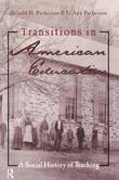 Transitions in American Education: A Social History of Teaching