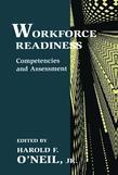Workforce Readiness: Competencies and Assessment