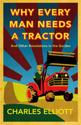 Why Every Man Needs a Tractor: And Other Revelations in the Garden