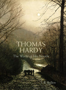 Thomas Hardy: The World of his Novels