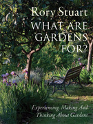 What Are Gardens For?: Visiting, Experiencing and Thinking About Gardens