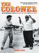 The Colonel: The Extraordinary Story Ofcoloneltom Parker and Elvis Presley