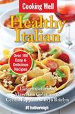 Cooking Well: Healthy Italian: Over 100 Easy & Delicious Recipes