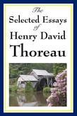 The Selected Essays of Henry David Thoreau