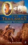 The Trailsman #330: Tucson Temptress