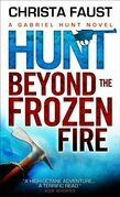 Hunt Beyond the Frozen Fire