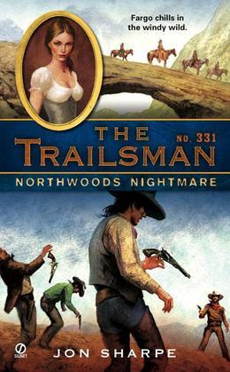 The Trailsman #331: Northwoods Nightmare