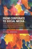 From Corporate to Social Media: Critical Perspectives on Corporate Social Responsibility in Media and Communication Industries