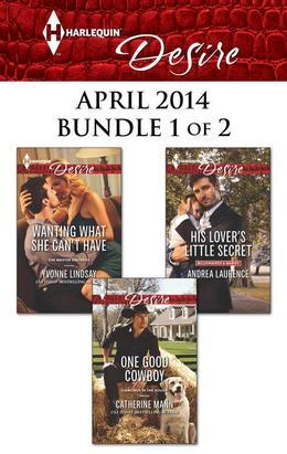 Catherine Mann - Harlequin Desire April 2014 - Bundle 1 of 2: One Good Cowboy\His Lover's Little Secret\Wanting What She Can't Have
