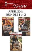 Harlequin Desire April 2014 - Bundle 1 of 2: One Good Cowboy\His Lover's Little Secret\Wanting What She Can't Have