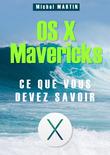 OS X Mavericks - Ce que vous devez savoir