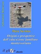 Origini e prospettive dell'educazione familiare montessoriana